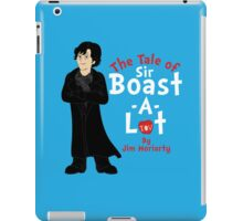The Tale of Sir Boast-A-Lot iPad Case/Skin