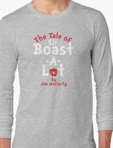 The Tale of Sir Boast-A-Lot (Just Title Variant) Long Sleeve T-Shirt