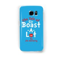 The Tale of Sir Boast-A-Lot (Just Title Variant) Samsung Galaxy Case/Skin