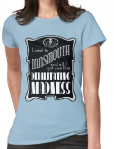 I Went To Innsmouth (For Light Colors) Womens Fitted T-Shirt