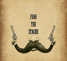 Mustache: Fear The Stache by VintageHarvey