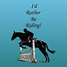 I'd Rather Be Riding! Equestrian iPhone, iPod & iPad Cases by Patricia Barmatz