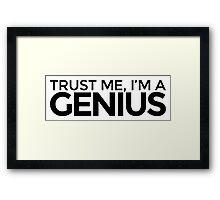 Trust me, I'm a Genius Framed Print