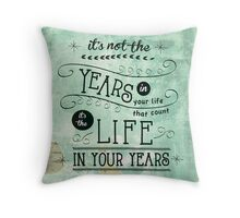 Life in Your Years by Jan Marvin Throw Pillow