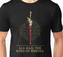 All Hail The King of Heroes Unisex T-Shirt