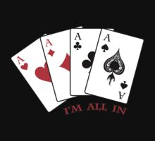I'm All In - Poker - Four Aces by Adam Gormley