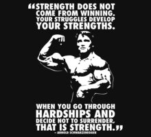 Arnold Schwarzenegger Motivational Quote - Strength by oolongtees