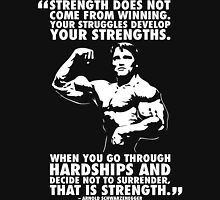 Arnold Schwarzenegger Motivational Quote - Strength T-Shirt