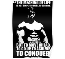 Arnold Schwarzenegger Motivational Quote - The Meaning Of Life Poster