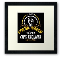 IT TAKES A SPECIAL PERSON TO BE A CIVIL ENGINEER Framed Print