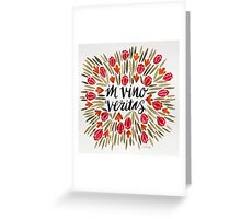 In Wine, There is Truth – Red Greeting Card