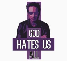 God Hates Us All - Hank Moody - Californication Kids Tee