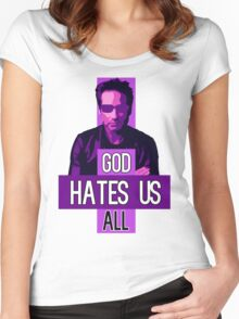 God Hates Us All - Hank Moody - Californication Women's Fitted Scoop T-Shirt