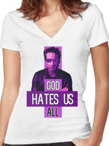 God Hates Us All - Hank Moody - Californication Women's Fitted V-Neck T-Shirt