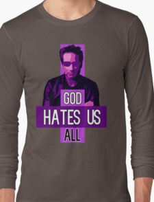 God Hates Us All - Hank Moody - Californication Long Sleeve T-Shirt