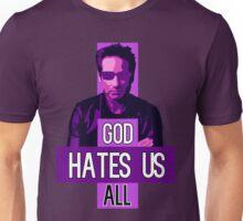 God Hates Us All - Hank Moody - Californication Unisex T-Shirt