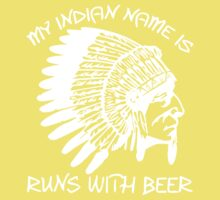 My Indian Name is Runs With Beer Kids Clothes
