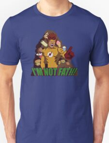 I'M NOT FAT! Unisex T-Shirt