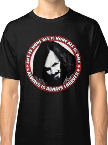 Always Is Always Forever Classic T-Shirt