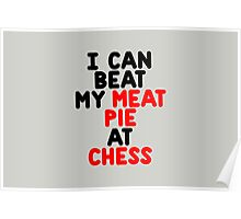I can beat my meat pie at chess Poster