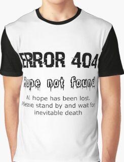 Error 404 Hope Not Found Graphic T-Shirt