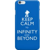 KEEP CALM TO INFINITY AND BEYOND iPhone Case/Skin