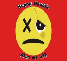 Happy People Piss Me Off by Brian Alexander