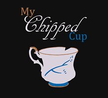 My Chipped Cup Unisex T-Shirt