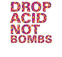 drop acid.. not bombs Photographic Print
