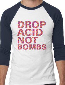 drop acid.. not bombs Men's Baseball ¾ T-Shirt