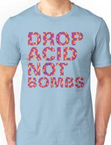 drop acid.. not bombs Unisex T-Shirt