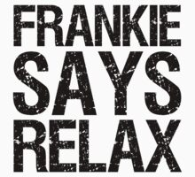 frankie says relax by red-rawlo