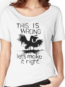 This Is Wrong - Gulf of Mexico Oil Spill 2010 Women's Relaxed Fit T-Shirt