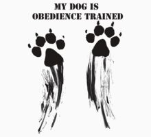 Dog is obedience trained T-Shirt