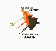 We beat 'em before, we will beat 'em again Unisex T-Shirt