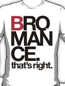 BROMANCE (light) T-Shirt