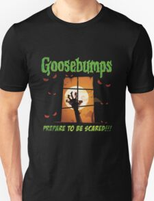 prepare to be scare goosebumps the movie T-Shirt