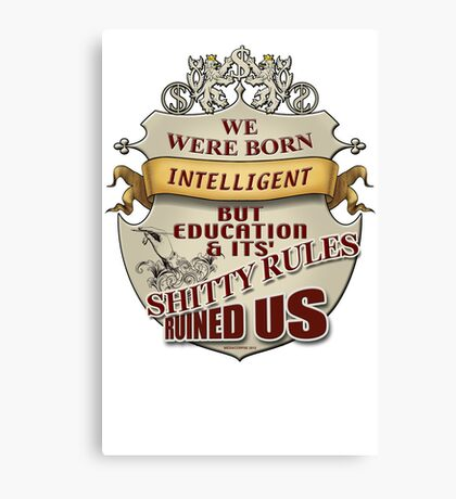 EDUCATION RULES SUX Canvas Print