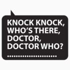 Knock Knock It's The Doctor Who Guy by PaintMeBlack