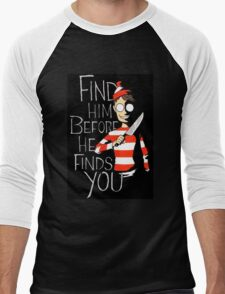 Find him before he finds you Men's Baseball ¾ T-Shirt