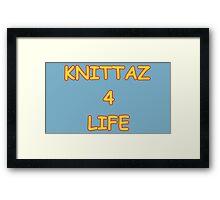 Knittaz 4 Life Framed Print