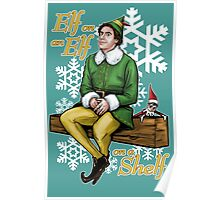 Elf on an Elf on a Shelf Poster