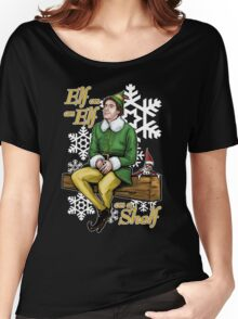 Elf on an Elf on a Shelf Women's Relaxed Fit T-Shirt