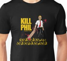 Kill Phil (Sorry Phil) Unisex T-Shirt