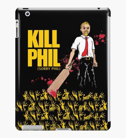 Kill Phil (Sorry Phil) iPad Case/Skin