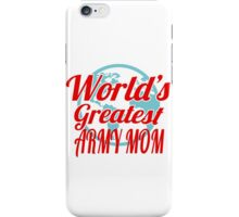 world's greatest army mom iPhone Case/Skin