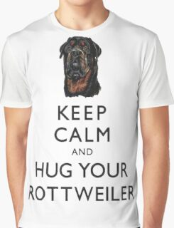 Keep Calm And Hug Your Rottweiler Graphic T-Shirt