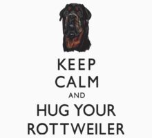 Keep Calm And Hug Your Rottweiler Kids Tee
