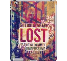 Not until we are lost do we begin to understand ourselves. iPad Case/Skin