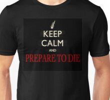 Just prepare to die Unisex T-Shirt